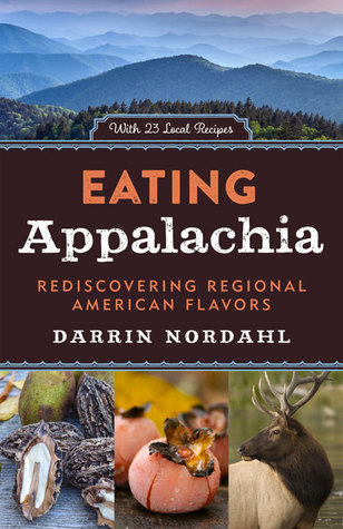 Eating Appalachia by Darrin Nordahl