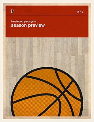 The Hardwood Paroxysm 2014-2015 Season Preview by Amin Vafa