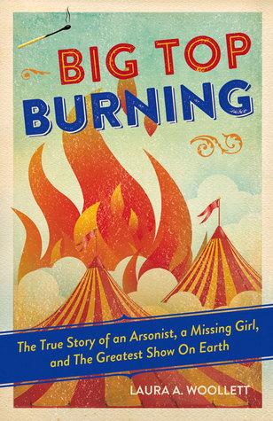 Big Top Burning by Laura A. Woollett