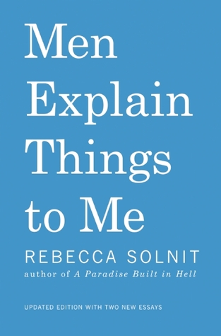 Image result for Men Explain Things To Me - Rebecca Solnit""