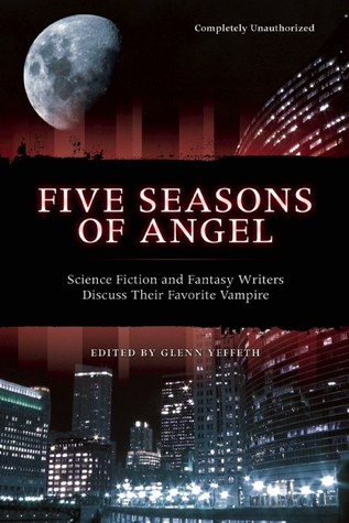 Five Seasons of Angel: Science Fiction & Fantasy Writers Discuss Their Favorite Vampire