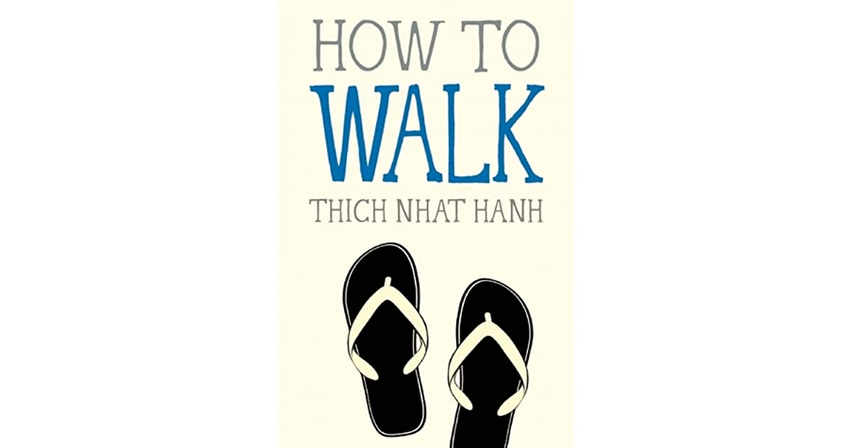 How to walk mindfulness essentials 4 by thich nhat hanh fandeluxe Choice Image