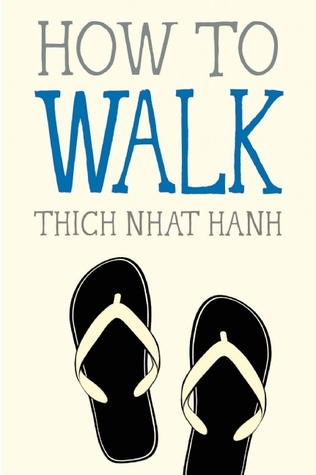 How to Walk (Mindfulness Essentials, #4)