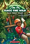 Rain Forest Relay (Race the Wild, #1)