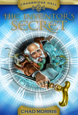 The Inventor's Secret (Cragbridge Hall, #1)