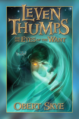 Leven Thumps and the Eyes of the Want by Skye Obert