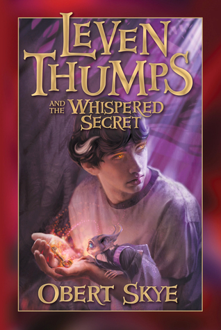 Leven Thumps And The Whispered Secret by Obert Skye