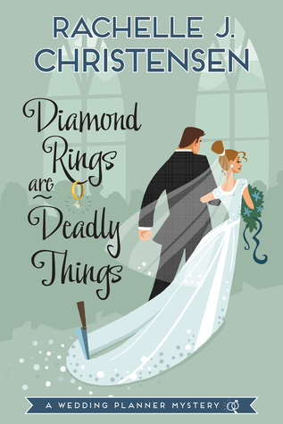Diamond Rings Are Deadly Things (Wedding Planner Mysteries, #1)