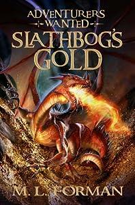 Slathbog's Gold (Adventurers Wanted, #1)