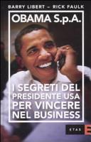 Obama, S.p.A.: I segreti del presidente USA per vincere nel business