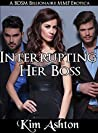Interrupting Her Boss