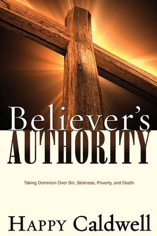 Believer's Authority  Taking Do - Happy Caldwell
