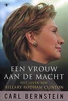 Een vrouw aan de macht: het leven van Hillary Rodham Clinton