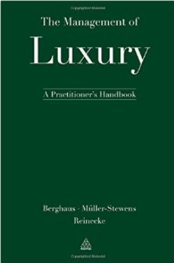 The Management of Luxury: Strategy in the Global Luxury Market