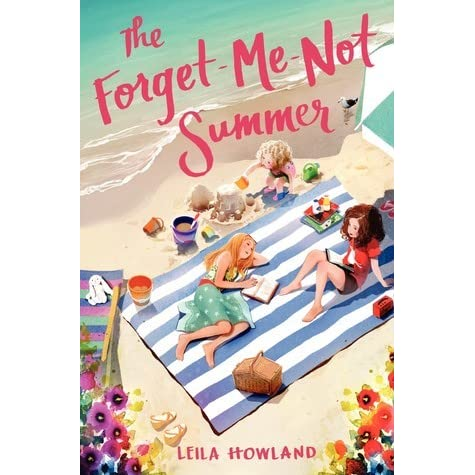 The Forget Me Not Summer Silver Sisters 1 By Leila Howland