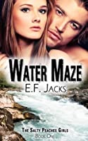 Water Maze (Salty Peaches Girls #1)