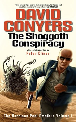 The Shoggoth Conspiracy (The Harrison Peel Omnibus Book 1)