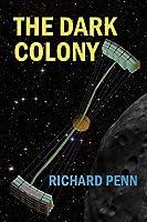 The Dark Colony