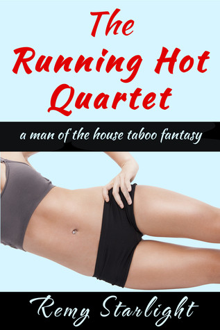 The Running Hot Quartet: A Man of the House Taboo Fantasy (4 Book Bundle)