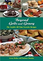 Beyond Grits and Gravy: The South's All-Time Favorite Recipes (Best of the Best Cookbook Series)