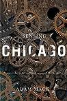 Sensing Chicago: Noisemakers, Strikebreakers, and Muckrakers
