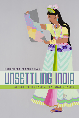 Unsettling India: Affect, Temporality, Transnationality