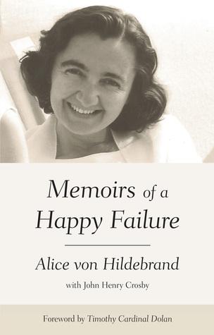 Alice von Hildebrand: Memoirs of a Happy Failure