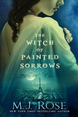 The Witch of Painted Sorrows (Daughters of La Lune #1)