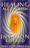 Healing Alcoholism Invasion Revealed