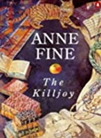 the killjoy anne fine Dit is de cache boekbespreking van anne fine en the killjoy het boekverslag van the killjoy zoek nog meer boekverslagen.