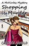 Shopping is Murder (McKinley Mysteries, #6)