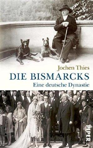 Die Bismarcks-Eine deutsche Dynastie