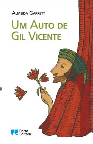 Um Auto De Gil Vicente by Almeida Garrett