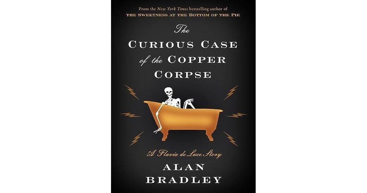 The Curious Case Of The Copper Corpse Flavia De Luce 65 By Alan Bradley