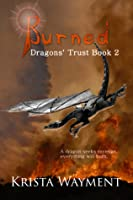 Burned (Dragons' Trust Book 2)