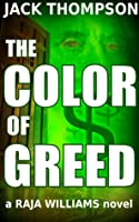 The Color of Greed (Raja Williams Mystery Series)
