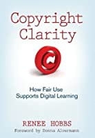 Copyright Clarity: How Fair Use Supports Digital Learning