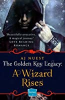 A Wizard Rises (The Golden Key Legacy, #3)
