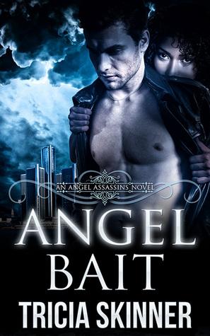 Angel Bait (Angel Assassins, #1) by Tricia Skinner