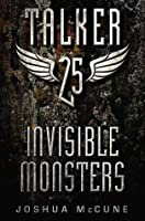 Invisible Monsters (Talker 25, #2)