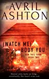 (Watch Me) Body You (Run This Town, #2)