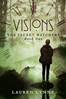 Visions (The Secret Watchers, #1)