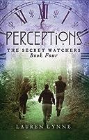Perceptions (The Secret Watchers, #4)