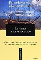 La hidra de la revolución: marineros, esclavos y campesinos en la historia oculta del Atlántico