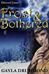 Frost & Bothered (Discord Jones, #4)