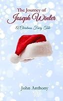 The Journey of Joseph Winter: A Christmas Fairy Tale