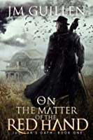 On the Matter of the Red Hand (Judicar's Oath #1)