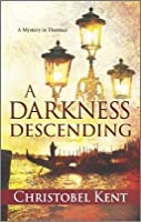 A Darkness Descending (Sandro Cellini, #4)