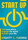 Start Up: Find Your Place. Engage the World. Sustain Your Life