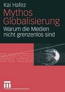 Mythos Globalisierung: Warum Die Medien Nicht Grenzenlos Sind